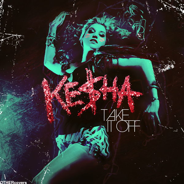 Ke$ha - Take It Off 2 by other-covers