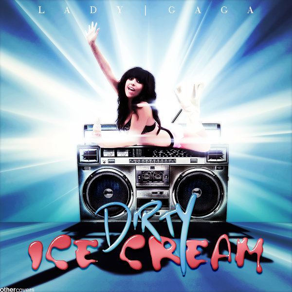 lady_gaga___dirty_ice_cream_2_by_other_covers-d3dk326.png