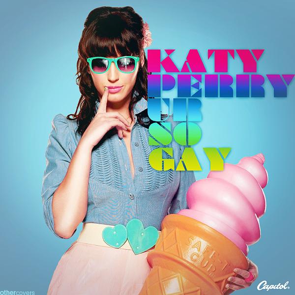 Ur So Gay By Katy Perry 31