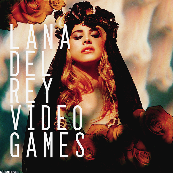 Lana Del Rey Video Games Cover | www.imgkid.com - The ...