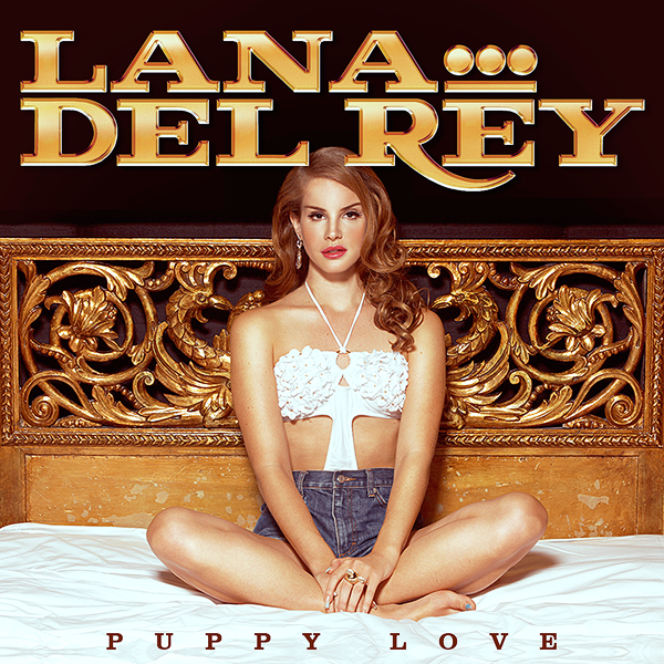 Lana Del Rey Puppy Love by