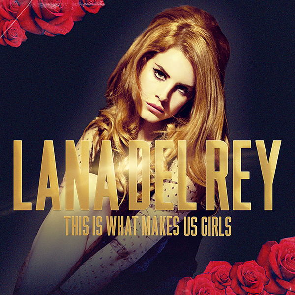 Lana Del Rey - This Is What Makes Us Girls by other-covers