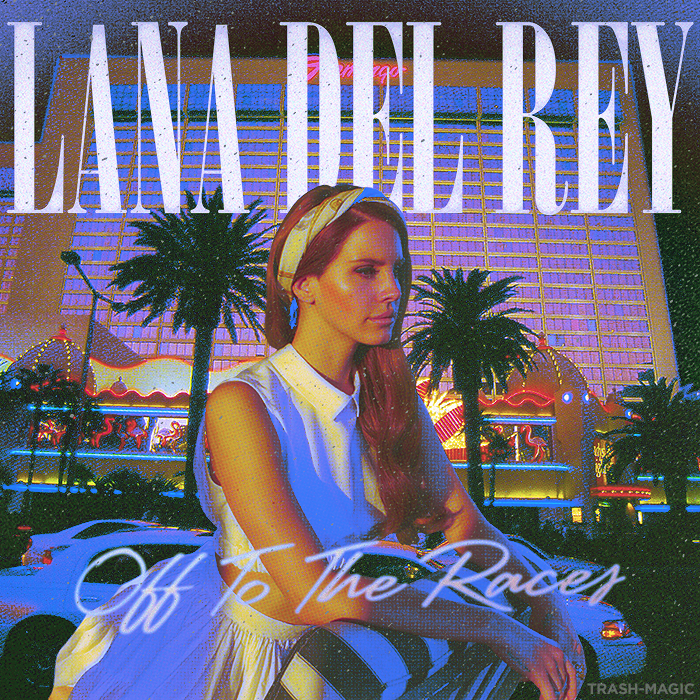 lana_del_rey___off_to_the_races_by_other