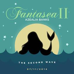 Azealia Banks - Fantasea II: The Second Wave