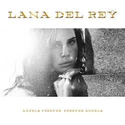 Lana Del Rey - Angels Forever, Forever Angels