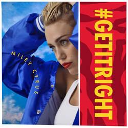 Miley Cyrus - #GETITRIGHT