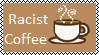Racist Coffee Stamp by Tsiki10