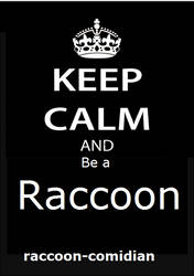 Keep Calm by raccoon-comidian