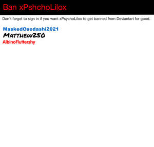 Petition to Ban xPsychoLilox