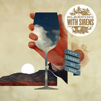 Sleeping With Sirens Let's Cheers To This by SaviourHaunted