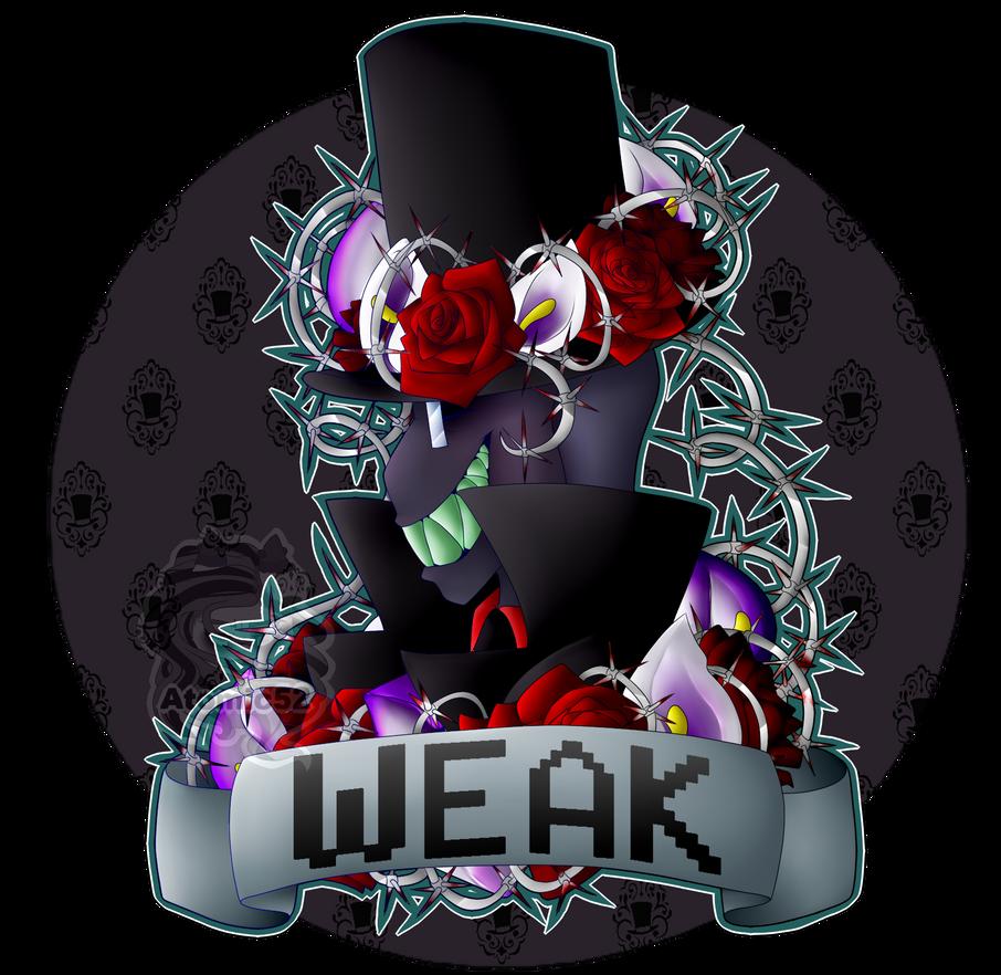WEAK by Atomic52