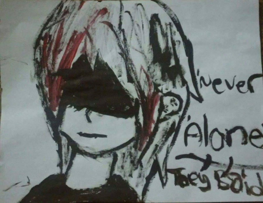 'Never alone' they said by Unknowndemon626