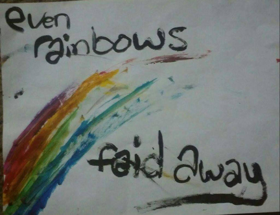 even rainbows faid away by Unknowndemon626