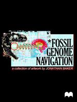 FOSSIL GENOME NAVIGATION by jonathanbakerart