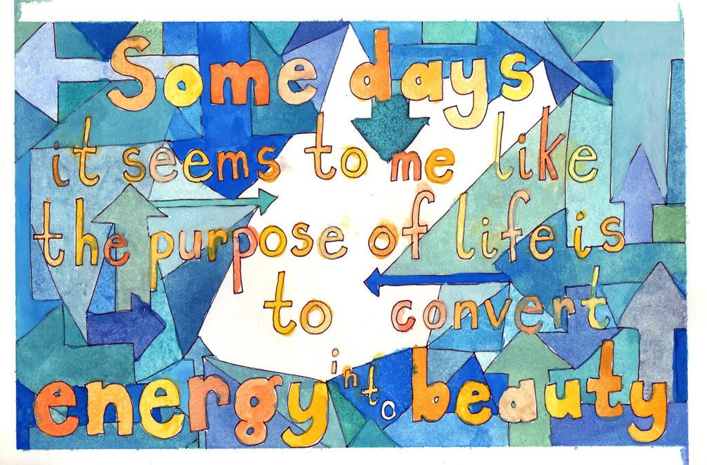 Energy into Beauty by BenevolentSlice
