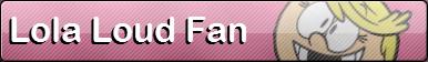 Lola Loud [Fan Button]