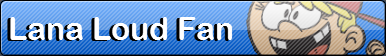 Lana Loud [Fan Button]