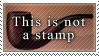 It's not a stamp