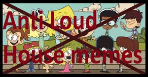 Anti Loud house memes