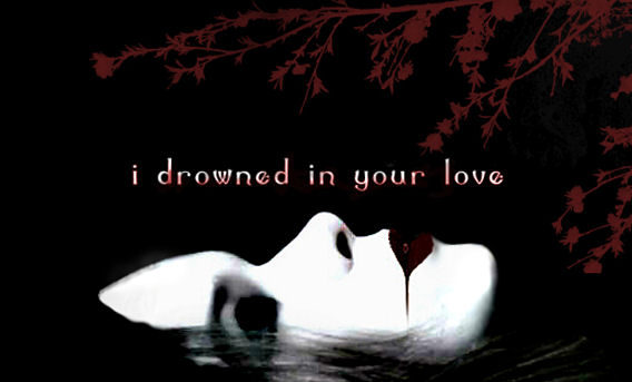 I drowned in your love by SuicideEuphoria