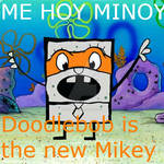 Doodlebob Is The New Mikey