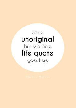 Unoriginal Life Quote