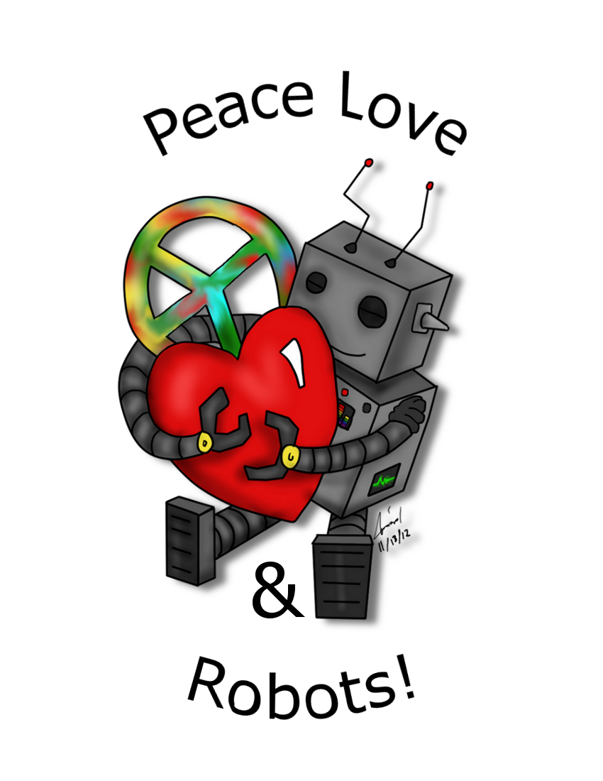 Peace Love and Robots by CrystalCircle