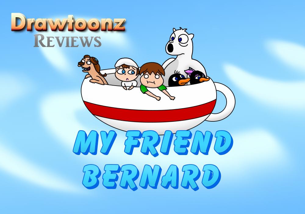 Drawtoonz Reviews #1: My Friend Bernard By DrawtoonzStudio