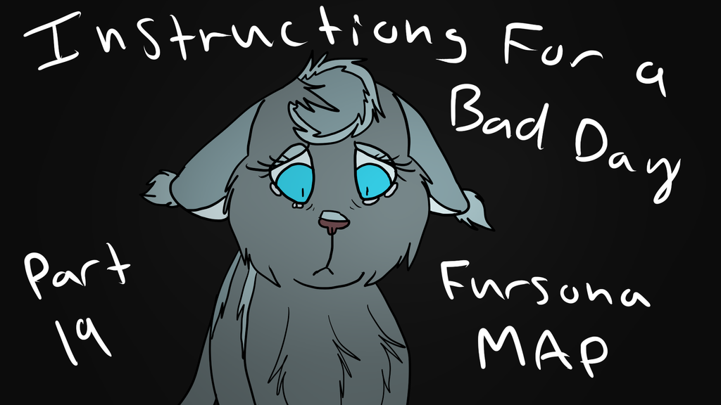 Instructions For A Bad Day Fursona Map Part 19 By Icedog829 On