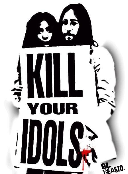 KILL YOUR IDOLS by beastorama