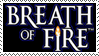 Breath of Fire Stamp by Serenalamarest