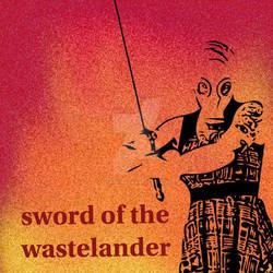 Sword of the Wastelander