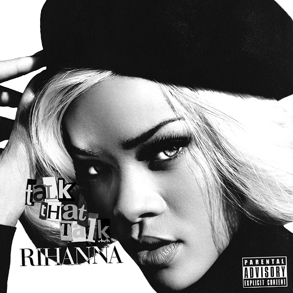 Rihanna - Talk That Talk by jonatasciccone on DeviantArt