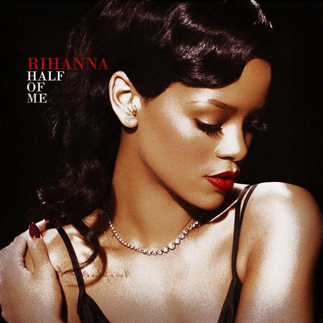 Rihanna half of me