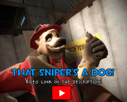 That Sniper is a Dog! by HeroWolfMod