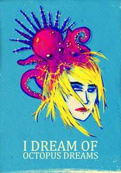 I Dream of Octopus Dreams by strepsil
