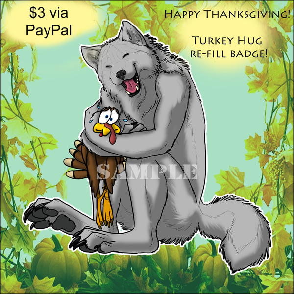 Turkey Hug re-fill badge! (CLOSED) by sugarpoultry