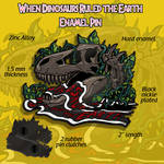KICKSTARTER! When Dinosaurs Ruled the Earth Pins! by sugarpoultry