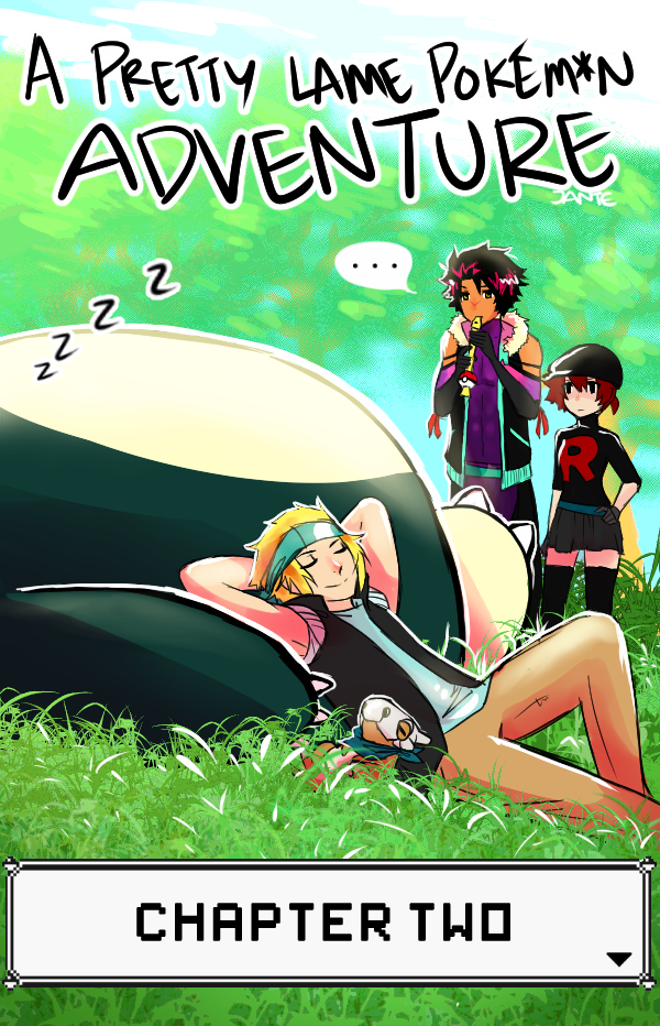 A Pretty Lame Pokem*n Adventure:: Chapter 2 by Rainwhisker-lover