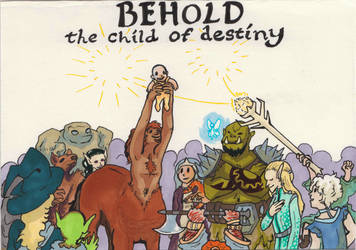 BEHOLD the child of destiny