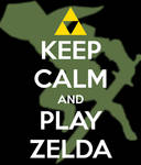 Keep calm and play Zelda!