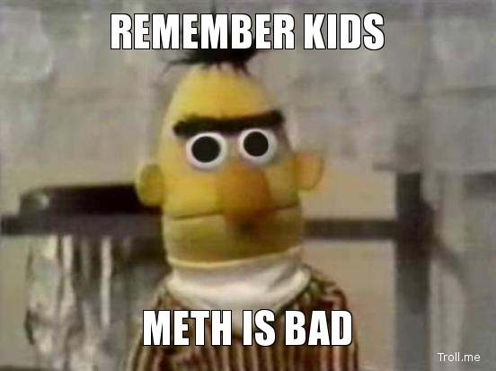 Syrian War: News #17 - Page 38 Remember_kids_meth_is_bad_by_sonic_fan_for_ever-d7s9tr1