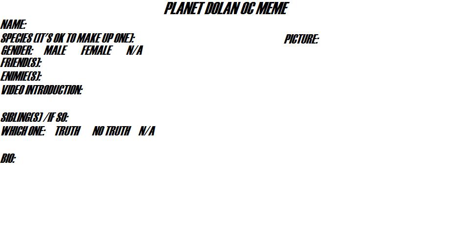Planet Dolan OC Meme [Read Rules] by Mika-Miku-Chan