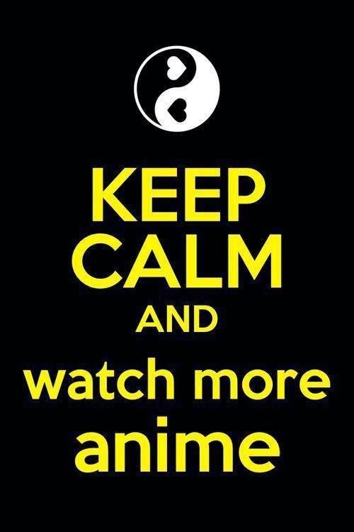keep calm watch anime ile ilgili görsel sonucu