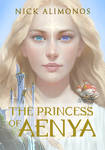 The Princess of Aenya is NOW available!