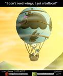 I don't need wings, I got a balloon!