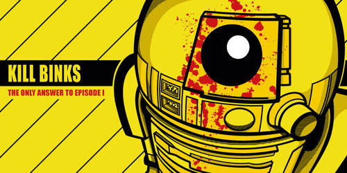 KILL BINKS - Kill Bill Star Wars R2D2 Mashup by Bergie81