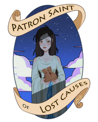 I am the Patron Saint Of Lost Causes by VanillaDeonna