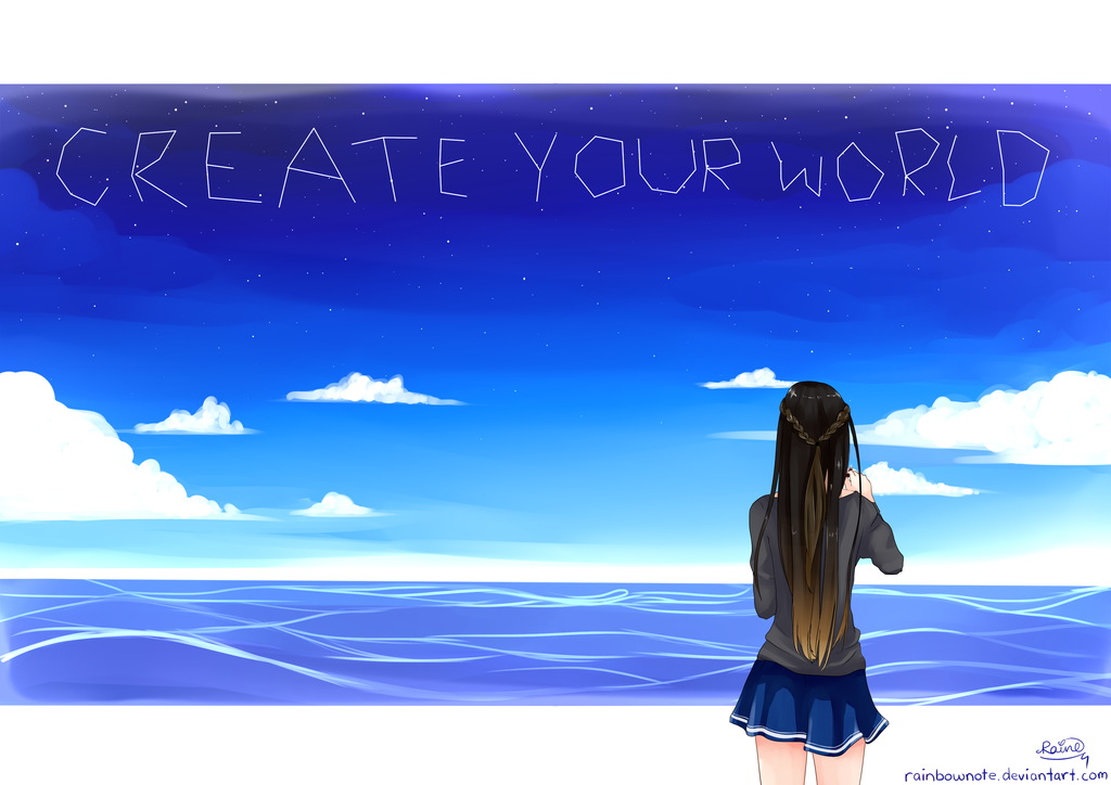 Create your world by rainbownote on deviantart - Create your world ...