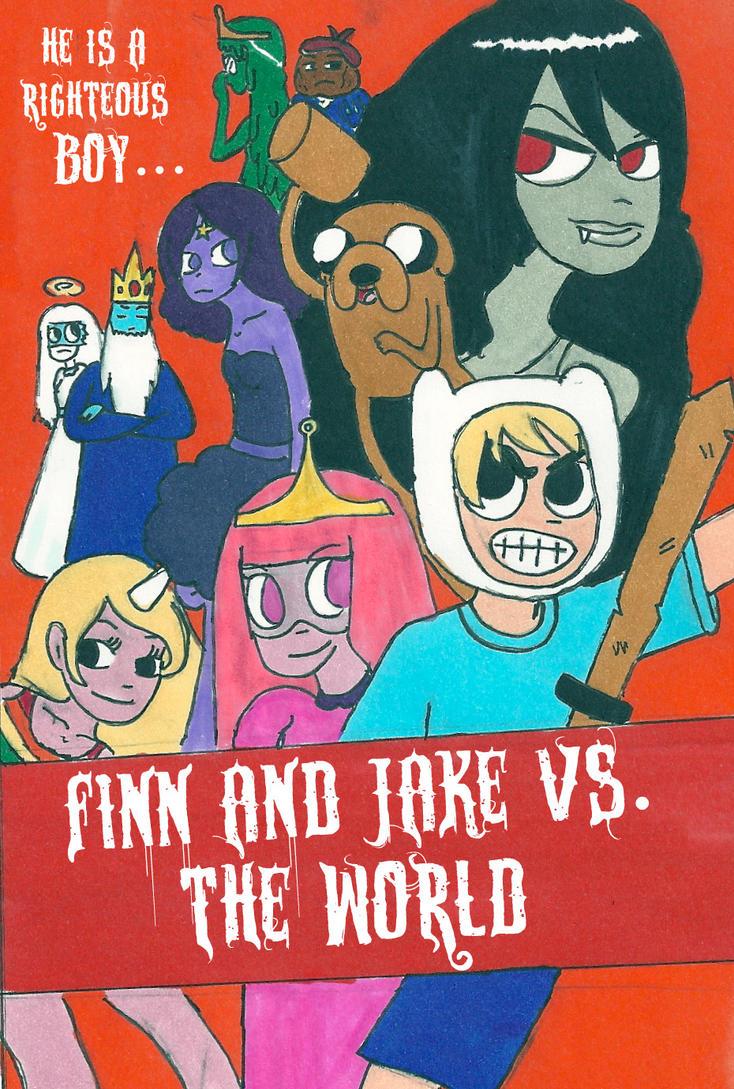 Finn and jake vs, the world by TheGreatMarceline